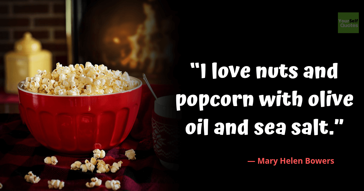 Popcorn Quotes by Mary Helen Bowers