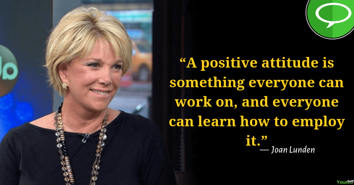 Positive Attitude Quote by Joan Lunden