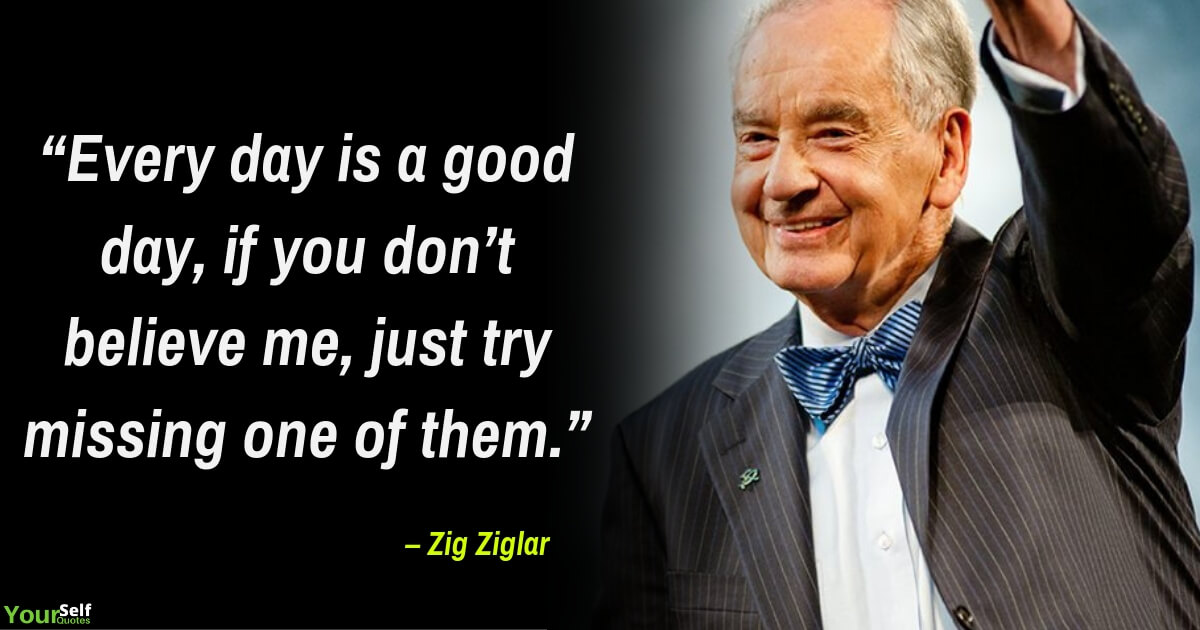 Positive Quotes by Zig Ziglar