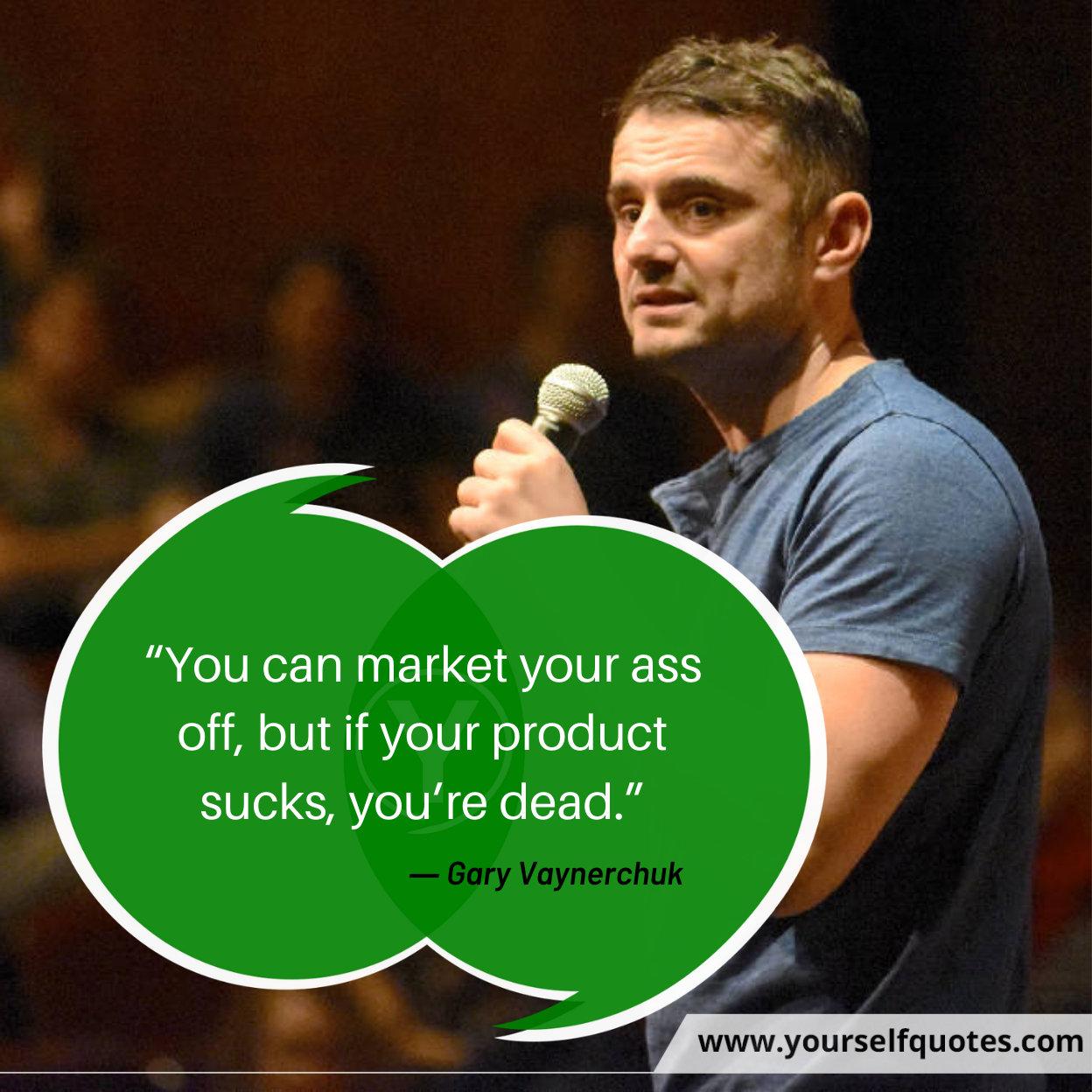 Quote by Gary Vaynerchuk