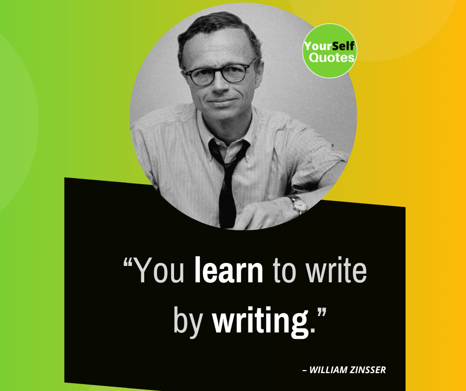 Quotes For Writers by William Zinsser