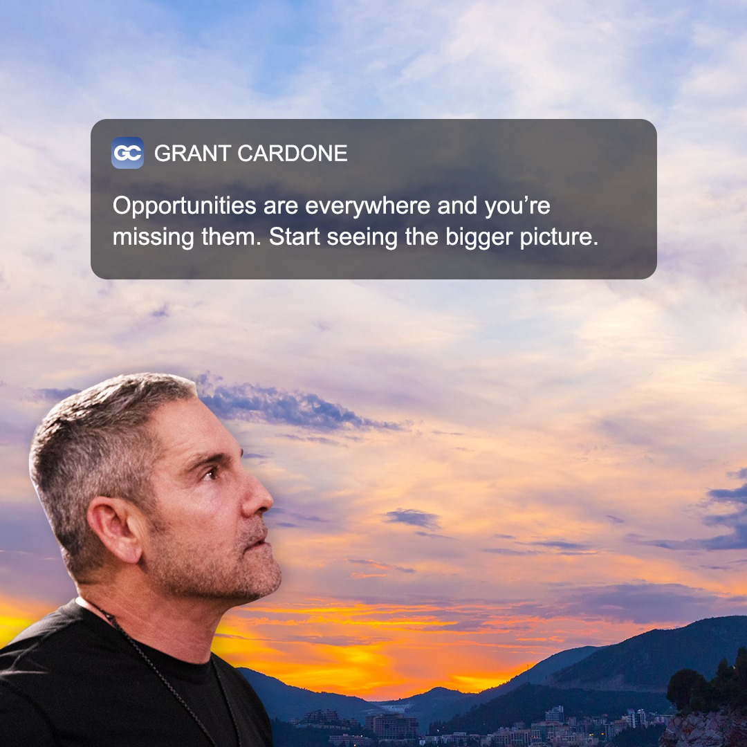 Opportunities Quotes Grant Cardone
