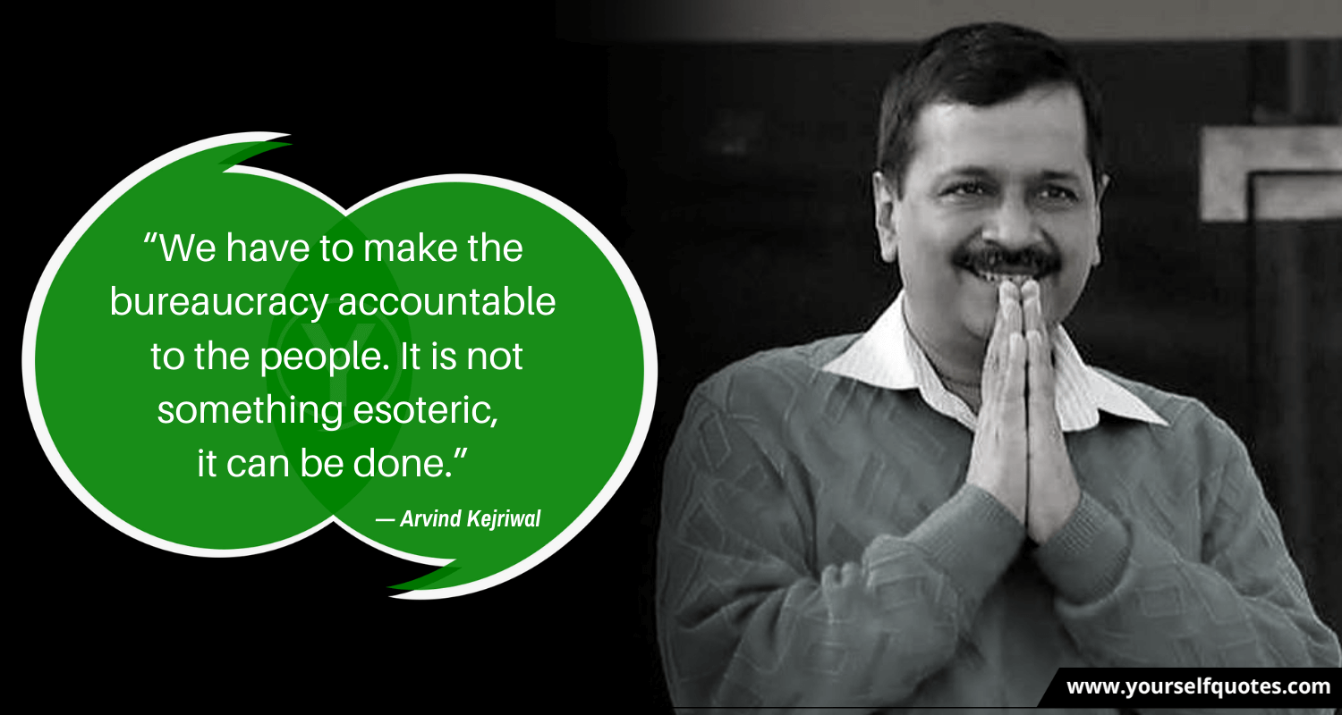 Quotes by Arvind Kejriwal Photos
