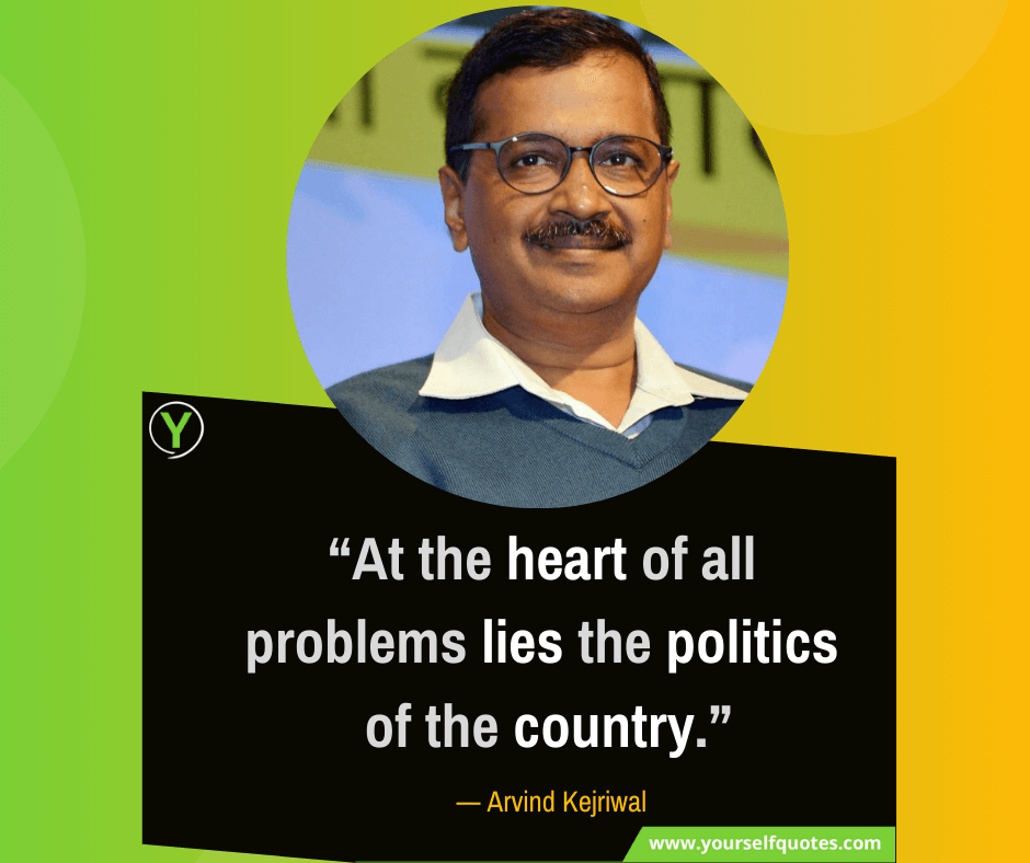Quotes by Arvind Kejriwal