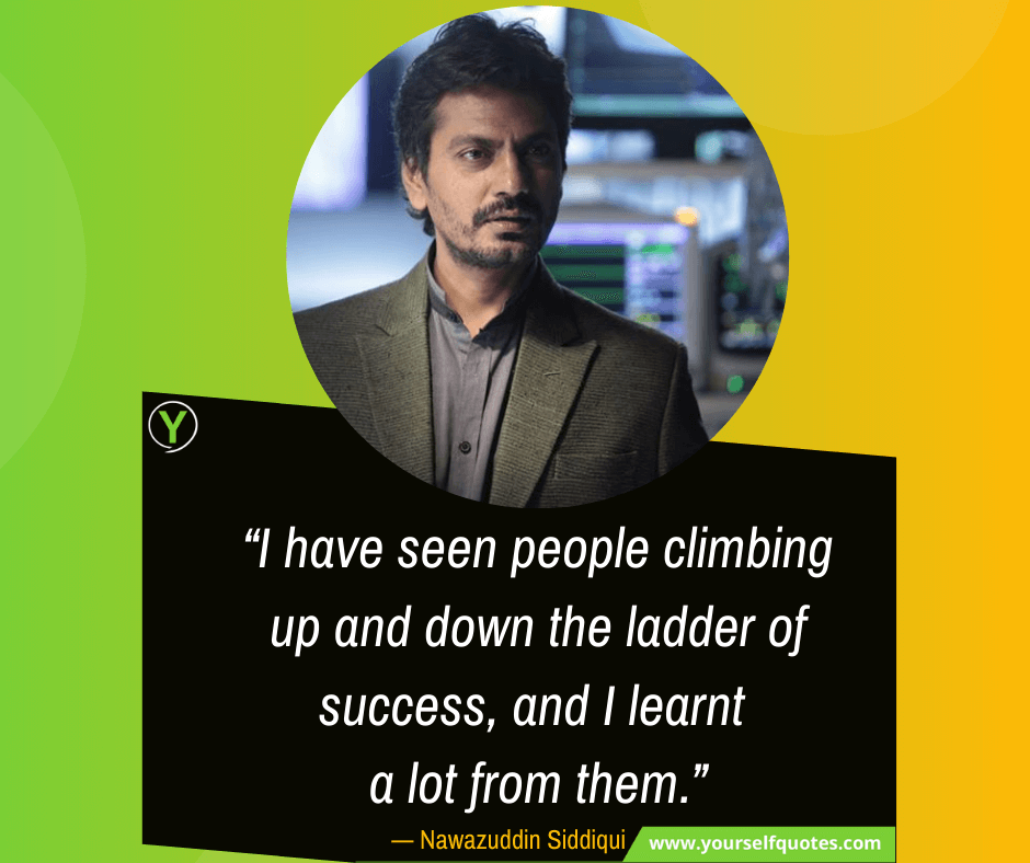 Quotes by Nawazuddin Siddiqui Images