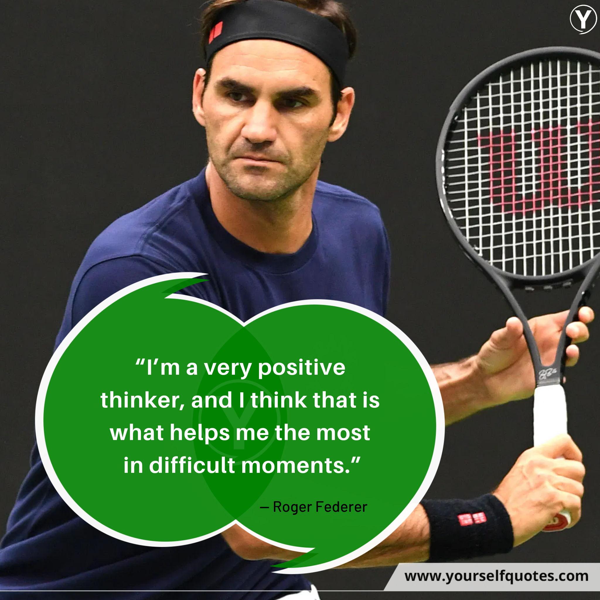 Roger Federer Quotations