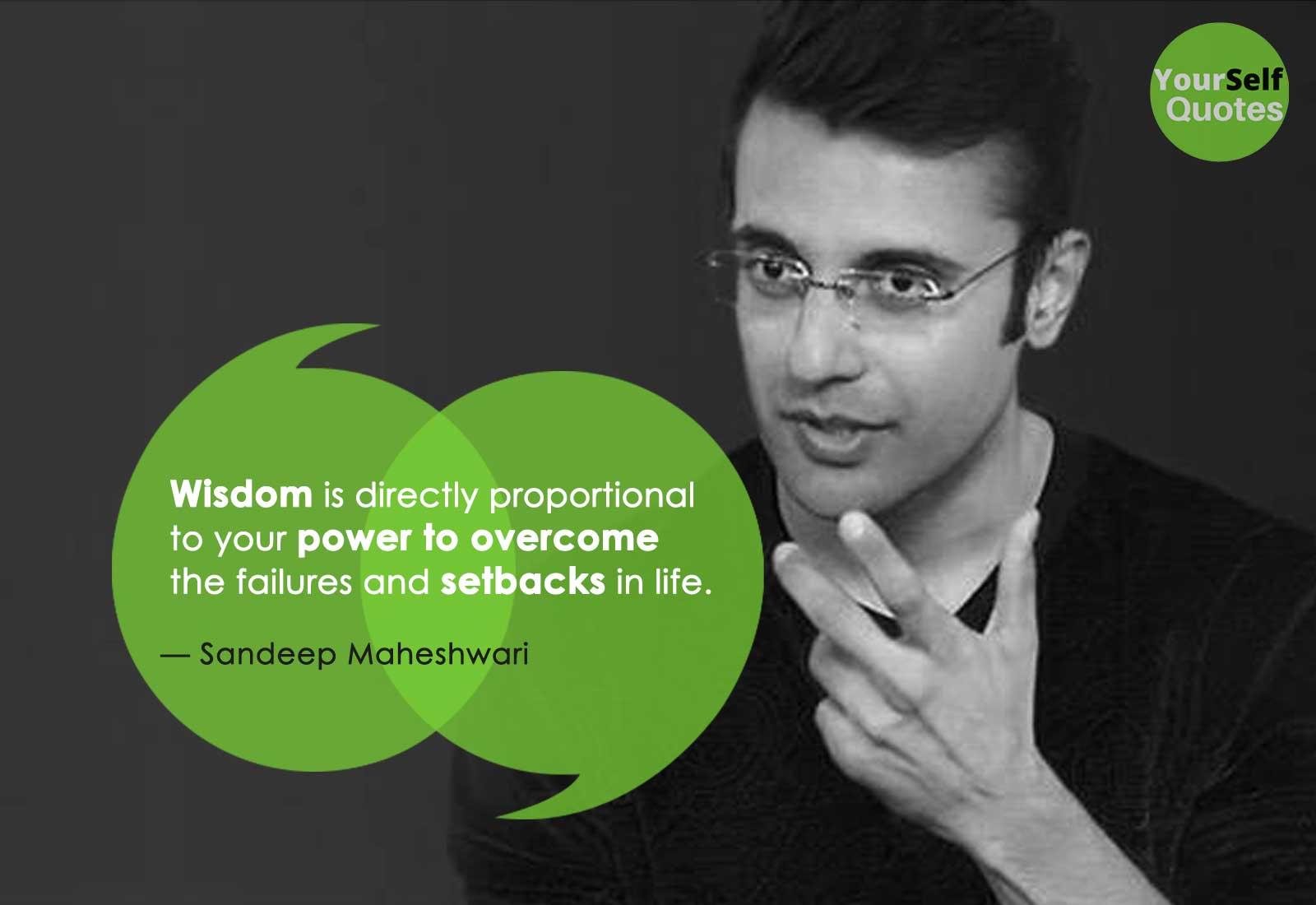 Sandeep Maheshwari Wisdom Quotes