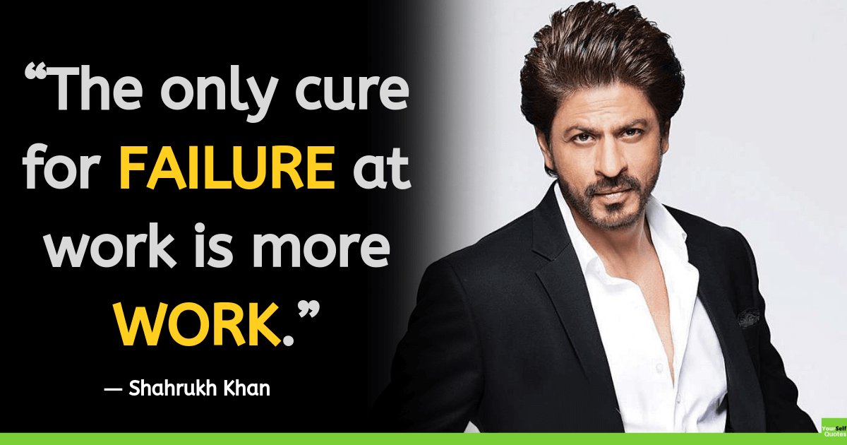 Shah Rukh Khan Quotes on Work