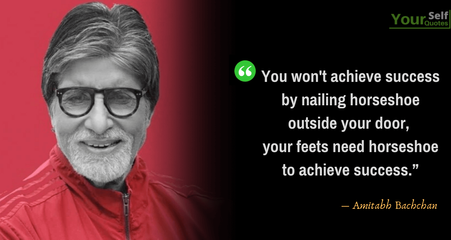 Success Quotes by Amitabh Bachchan