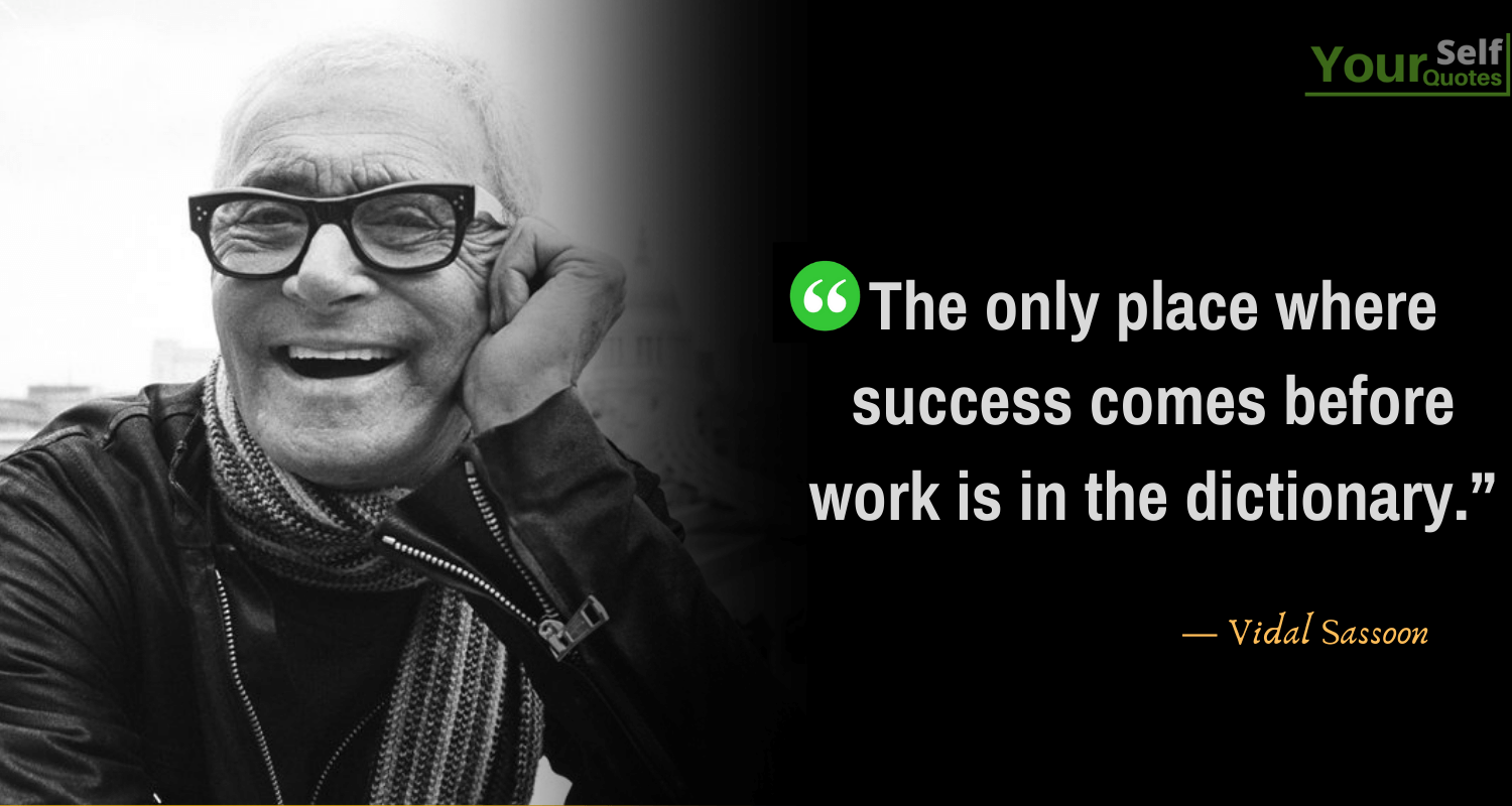 Success Quotes by Vidal Sassoon