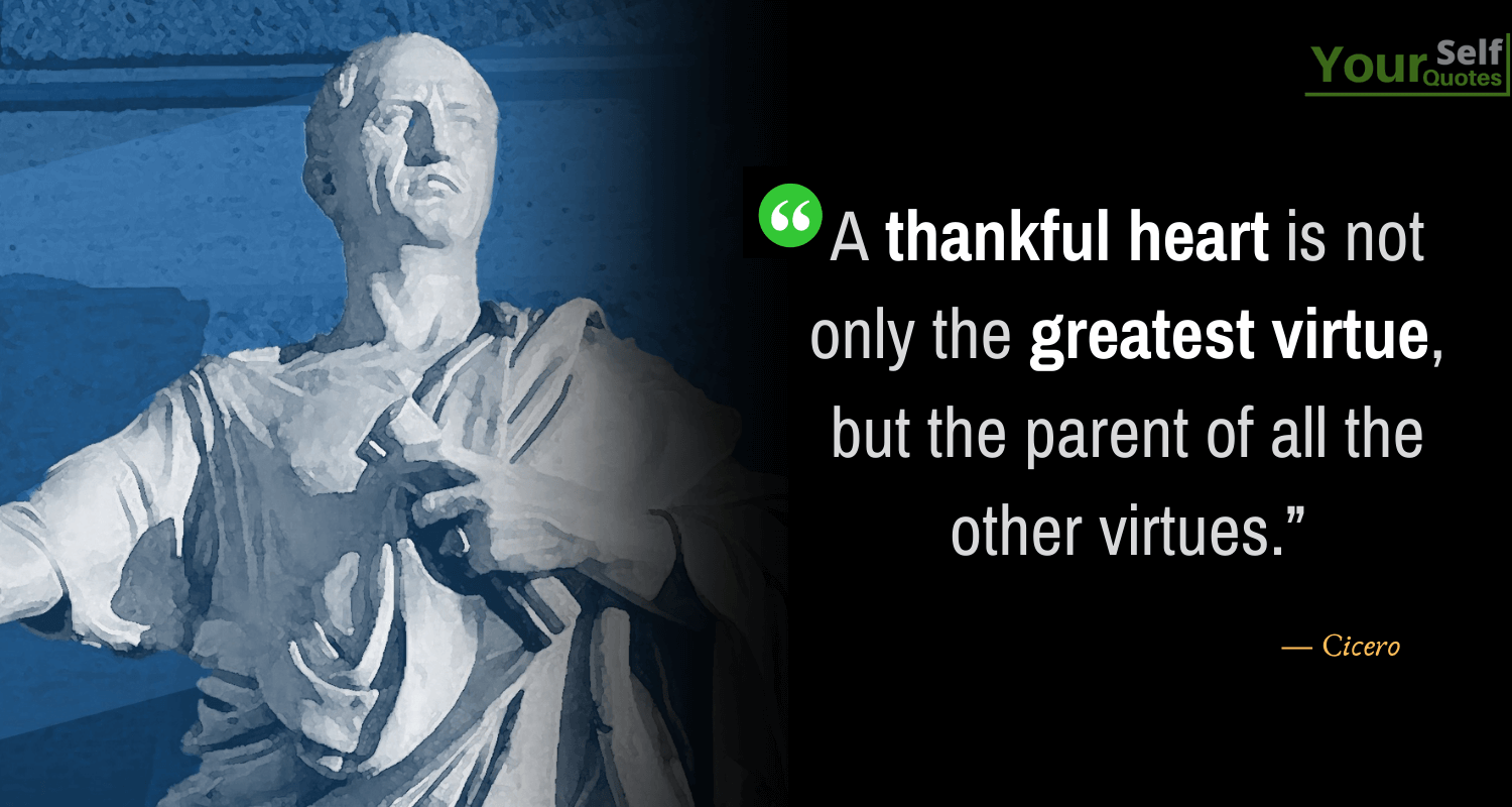 Thankful Quotes on Life by Cicero