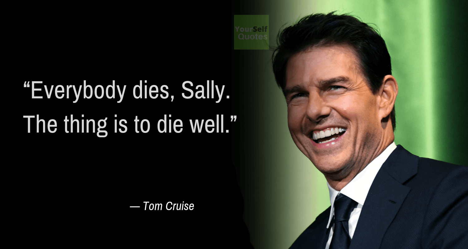 Tom Cruise Quote Images