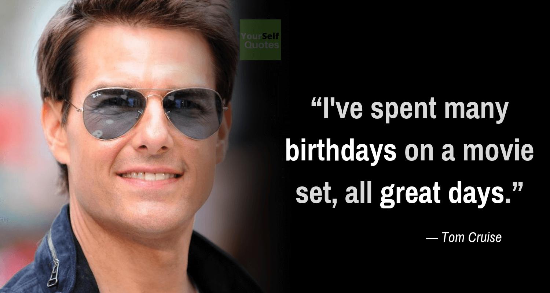 Tom Cruise Quote Birthday