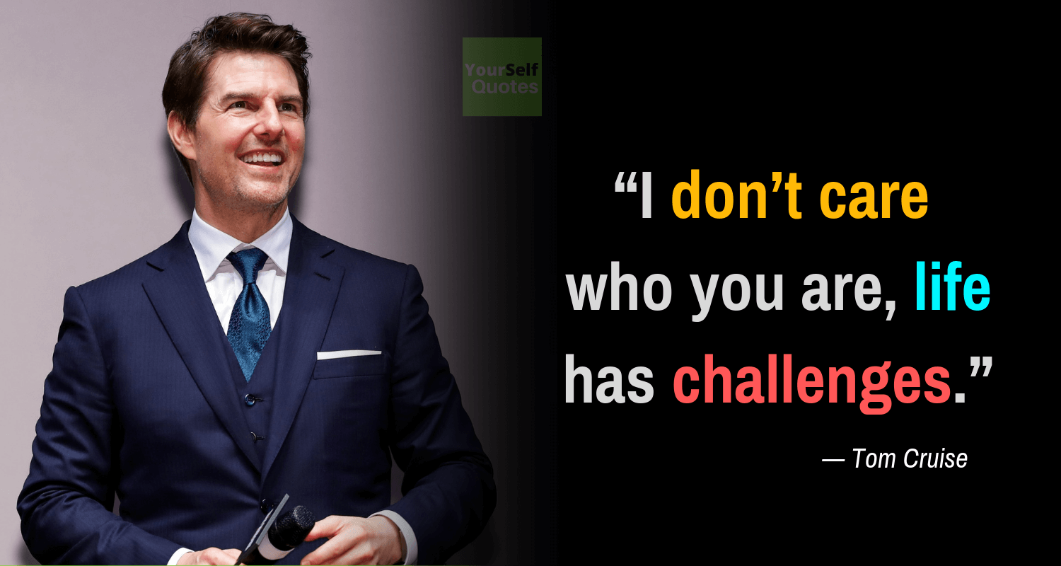 Tom Cruise Quotes That Will Take You To Another Level Of Success
