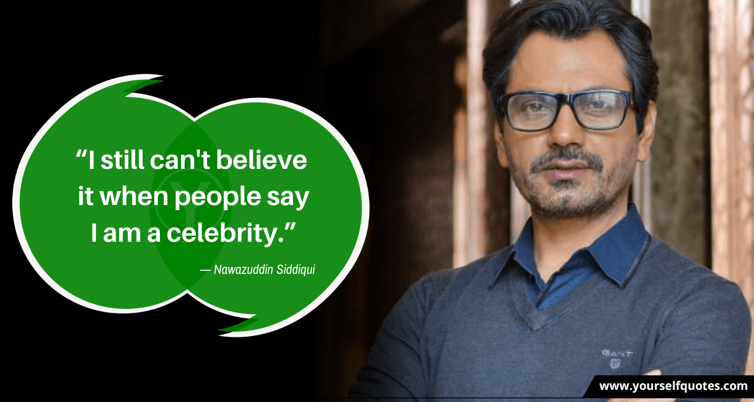 Top Nawazuddin Siddiqui Quotes