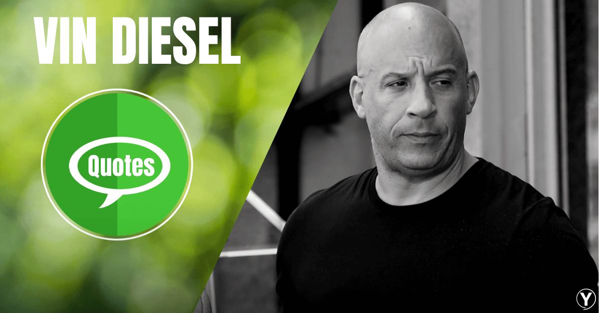 Vin Diesel Quotes