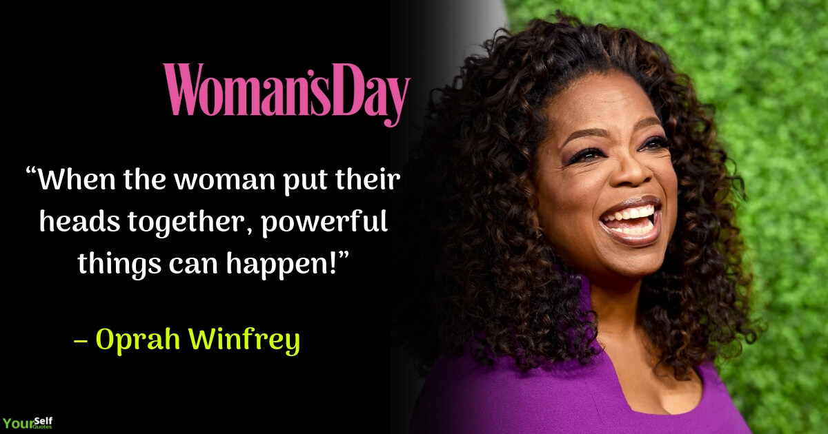Womens Day Quote by Oprah Winfrey