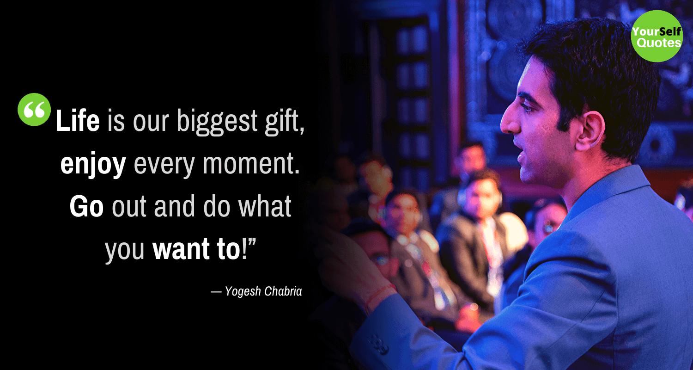 Yogesh Chabria Life Quotes