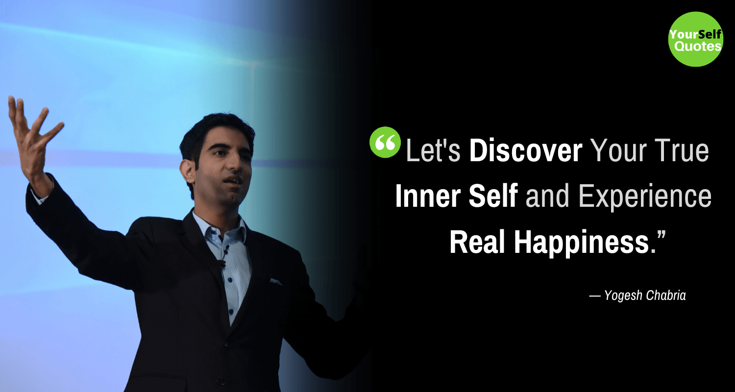 Yogesh Chabria Quotes on Real Happiness